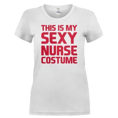 This Is My Sexy Nurse Costume