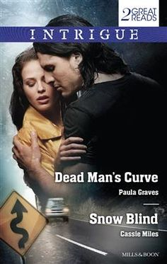 Mills & Boon™: Dead Man's Curve/Snow Blind by Paula Graves, Cassie Miles Quotes For Book Lovers, Dead Man, Love Reading, Cassie, English Language, Blind, Books To Read, Fiction, Romance