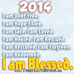 ♥ Blessings Quotes ♥ Today I am blessed and God's blessings I will abundantly receive in Blessed Quotes, I Am Blessed, Faith Messages, Happy New Year 2014, Jesus Prayer, God Loves Me, Truth Quotes, Motivational Words, Affirmation Quotes