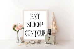 Check out this item in my Etsy shop https://www.etsy.com/listing/266101330/sleep-contour-wall-art-makeup-quote-eat