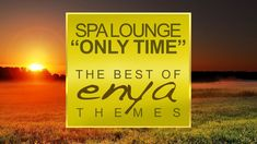 Only Time (The Best of ENYA Themes) ► Full Album, 1h Continuous Video Mix