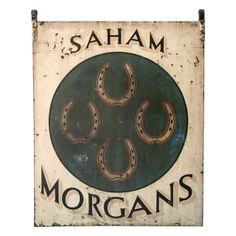"Large sign painted on steel for ""Saham Morgans"" horse farm circa 1900"