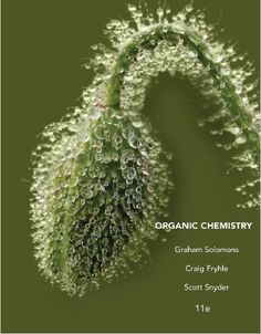 Organic Chemistry 11th Edition by T.W. Graham Solomons, Craig B. Fryhle and Scott A. Snyder