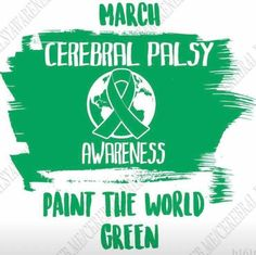 March is Cerebral Palsy Awareness Month. PAINT THE WORKD GREEN! Cerebral Palsy Awareness, Special Needs Resources, Helping Children, Proud Mom, Awareness Ribbons, Special Education, Sunday School, Joseph, Parents