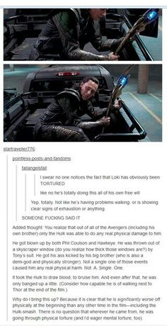 Loki ... I was screaming this the WHOLE TIME throughout The Avengers..... Did anyone listen? NO! Just a whole buncha Loki hating. *grumpy glares all around*