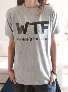 WTF where's the food Tshirt gray Fashion funny slogan womens girls sassy cute top