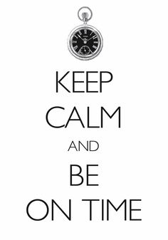 keep calm and be on time / created with Keep Calm and Carry On for iOS #keepcalm #pocketwatch