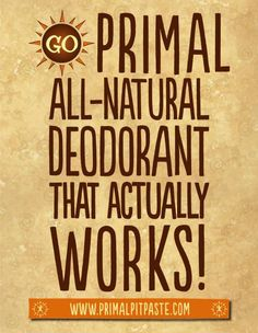 It is time to ditch your deodorant! How to do an armpit cleanse and make the switch to a natural toxin free deodorant and a Primal Pit Paste giveaway!