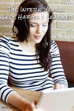 6 awesome habits you'll learn at your internship #internship #career www.levo.com