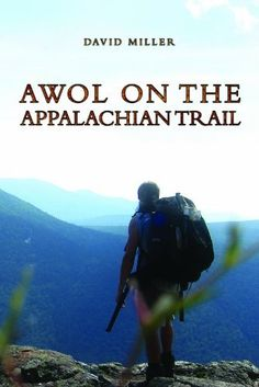 AWOL on the Appalachian Trail by David Miller. $6.86. Author: David Miller. 260 pages. Publisher: AmazonEncore; 2nd edition (October 18, 2010)