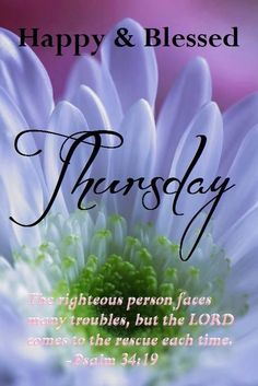 Psalm 34:19...A blessed Thursday Morning!