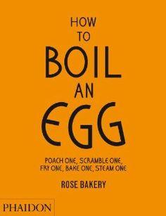 Amazon.com: How to Boil an Egg (9780714862415): Rose Carrarini: Books
