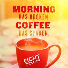 Morning has broken, coffee has spoken! c[_]
