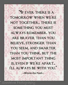 Winnie the Pooh quotes to use for nursery for my babies.frame for foster babies room -so beautiful! Great Quotes, Quotes To Live By, Me Quotes, Inspirational Quotes, Motivational, Funny Quotes, Super Quotes, Wall Quotes, Daughter Quotes