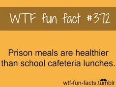 prisonmeals  MORE OF WTF-FUN-FACTS are coming HERE  funny and weird facts ONLY