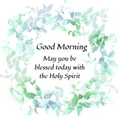 . Morning Scripture, You Are Blessed, God Bless You, Morning Greeting, Self Love Quotes, Good Morning Quotes, Holy Spirit, Blessing, Illustrations