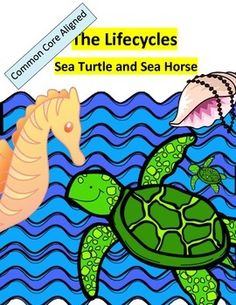 Ocean Animals - Sea Turtle and SeahorseThis Ocean Animal's unit is a great way to learn about the life cycle of the sea turtle and seahorseIncluded are the following:1. Life cycle of sea turtle with text dependent questions2. Life cycle of a seahorse with text dependent questions3.