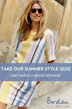 With Memorial Day Weekend just around the corner, now's the time to find your holiday weekend look. Take our quick Summer Style Quiz to discover your personalized Boden look (and unlock a special discount just for you).