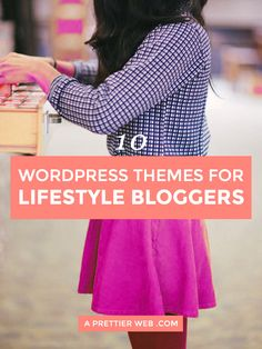 10 WordPress Themes for Lifestyle Bloggers via @aprettierweb