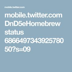 mobile.twitter.com DnD5eHomebrew status 686649734392578050?s=09