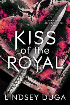Kiss of the Royal by Lindsey Duga