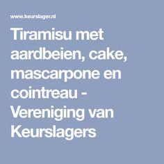 Tiramisu met aardbeien, cake, mascarpone en cointreau - Vereniging van Keurslagers
