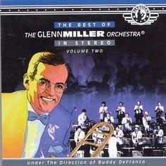 Glenn Miller - Best of Volume 2: Glenn Miller Orchestra