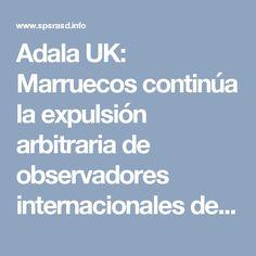 Adala UK: Marruecos continúa la expulsión arbitraria de observadores internacionales del Sáhara Occidental | Sahara Press Service