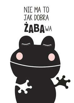 "Ilustracja - ""Nie ma to jak dobra ŻabaWa"" - Plakaty premium - Decor Mint Motivational Quotes, Funny Quotes, Funny Memes, Inspirational Quotes, Stupid Texts, Epiphany, Quote Posters, Poster Wall, Picture Quotes"