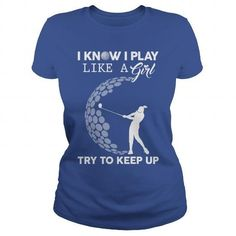 Awesome Golf Lovers Tee Shirts Gift for you or your family member and your friend:  Play Golf Like  A Girl Tee Shirts T-Shirts