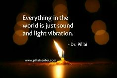 Everything is just sound and Light vibration.