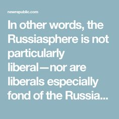 """In other words, the Russiasphere is not particularly liberal—nor are liberals especially fond of the Russiasphere. Debunkings of Mensch and company have become standard fare in left-wing, liberal, and centrist publications (Beauchamp's own article is an example of the genre). Current Affairs describes Mensch as """"legitimately paranoid and deluded."""" BuzzFeed has counted 210 people and organizations that Mench has accused of being under Russian influence, dryly remarking that """"in many cases…"""
