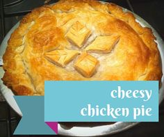 Cheesy Chicken Pie Cheesy Chicken, Kids Meals, Things To Do, Pie, Dinner, Desserts, Recipes, Food, Things To Doodle