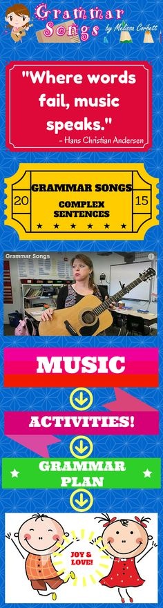 Complex Sentences Song by Melissa.....This song highlights the importance of using a variety of sentence structures when writing. Students learn that complex sentences are formed by linking independent and dependent clauses with subordinating conjunctions. The tune is one-of-a-kind, and my students profess this song to be one of their favorites.