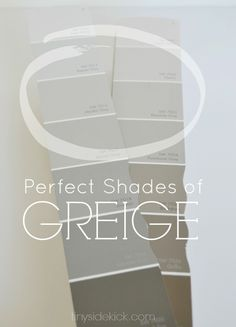 How to Choose the Perfect Greige Paint- Once you know the simple trick to selecting the perfect shade of greige paint you won't make expensive color mistakes. This is a must read! #greigepaint