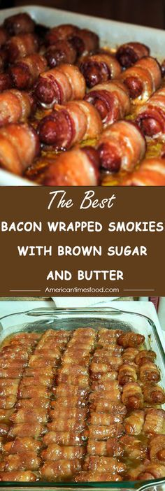 BACON WRAPPED SMOKIES WITH BROWN SUGAR AND BUTTER Bacon Wrapped Appetizers, Best Party Appetizers, Yummy Appetizers, Appetizer Recipes, Party Snacks, Bacon Wrapped Sausages, Bacon Recipes, Cooking Recipes, Healthy Recipes