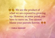 Parents do the best they know how.perhaps you were treated better than they were.once I realized that I finally got over myself.just respect and show appreciation.you could have been left on a dumpster somewhere. Great Quotes, Me Quotes, Evelyn Lozada, Iyanla Vanzant, Parenting Quotes, Parenting Teens, Inspirational Thoughts, True Words, Good Advice