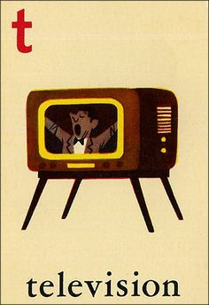 T is for television