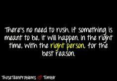 Don't rush it..