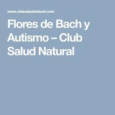 Flores de Bach y Autismo – Club Salud Natural
