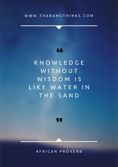 African Proverb, Proverbs, Improve Yourself, About Me Blog, Knowledge, Wisdom, Memories, Movie Posters, Money