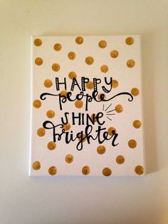 Canvas quote happy people shine brighter 8x10 hand by kismetcanvas