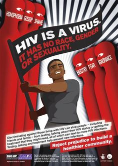 HIV is a virus. It has no race, gender or sexuality.