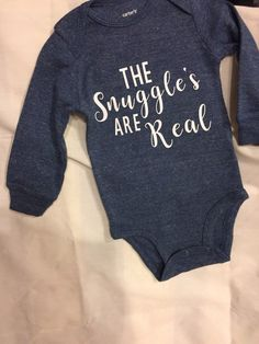 The Snuggle's are Real long sleeve soft onesie multiple colors available by SupportVeterans on Etsy https://www.etsy.com/listing/486040363/the-snuggles-are-real-long-sleeve-soft