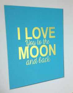 """Nursery gold quote print """"I love you to the moon and back"""" 8x10 Gold on maritime blue"""
