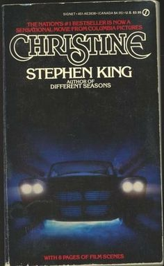 Christine - My first intro to the world of Stephen King... By my nanny when I was 14 or 15... She loved the Scaries