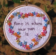 Home is where your mom is Hand Embroidered Hoop by LaughRabbitJr, $22.00