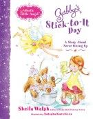 Gabby's Stick-to-It Day : A Story About Never Giving Up, Sheila Walsh