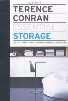 Terence Conran Essential Storage The Back To Basics Guide Home Design Decoration And