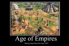 Age of Empires Demotivator by ~Party9999999 on deviantART